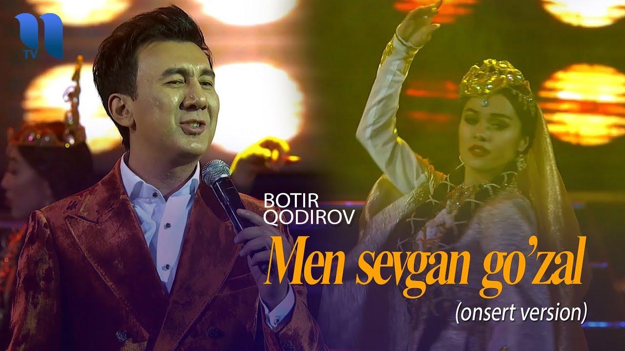 Botir Qodirov - Men sevgan go'zal | Ботир Кодиров - Мен севган гузал (consert version 2019)