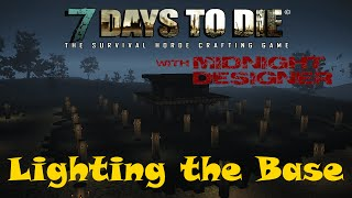 E29 - 7 Days to Die Alpha 11 - Lighting the Base