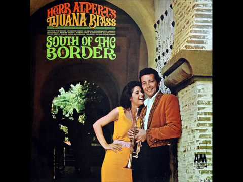 Herb Alpert's Tijuana Brass - South Of The Border
