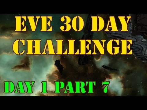 EVE 30 Day Challenge Skills, Ship Config, Safe Buying Day 1 Part 7 (Full Gameplay)