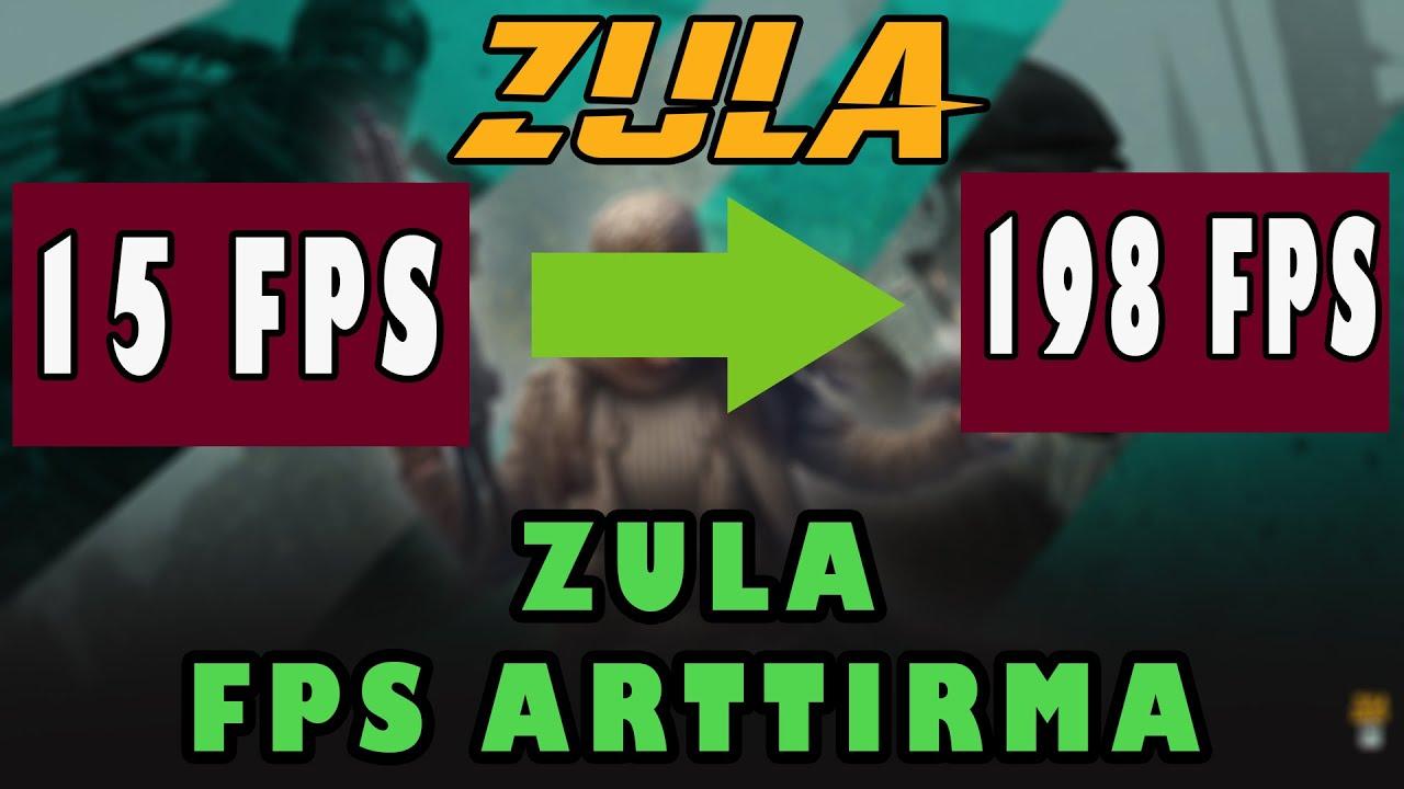 ZULA FPS ARTTIRMA 15 FPS DEN 198 FPS GEÇİŞ (198 FPS ALDIM  !!!!)