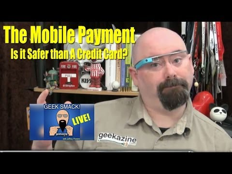 Geek Smack! #297: The Mobile Payment: Is It Safer than the Credit Card?