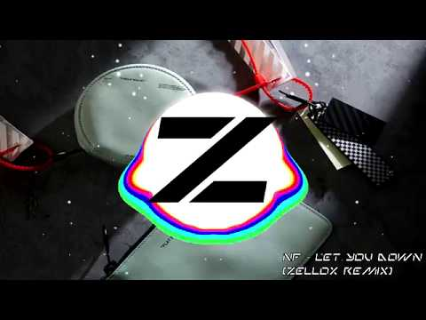 NF - Let You Down (Zellox Remix)