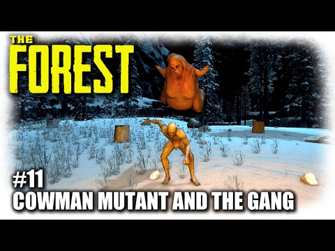 The Forest   Cowman Mutant & The Gang   EP11   Let's Play The Forest Gameplay (Alpha 0.55)