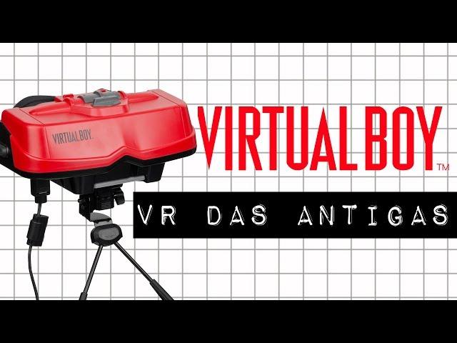 VIRTUAL BOY: VR DAS ANTIGAS #meteoro.doc