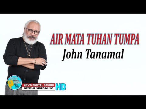 AIR MATA TUHAN TUMPAH - JOHN TANAMAL KEVS DIGITAL STUDIO ( OFFICIAL VIDEO MUSIC )