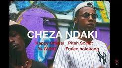 CHEZA NDAKI - Kappy X Pitah Scarlet(wakali Wao) X 34 gvng X Fralee boloking (official video)