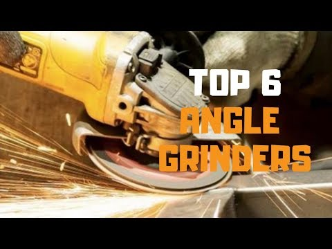 Best Angle Grinder In 2019 - Top 6 Angle Grinders Review