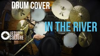 In The River - Jesus Culture (Drum Cover) Sergio Torrens