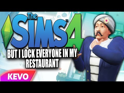 Sims 4 but I lock everyone in my restaurant