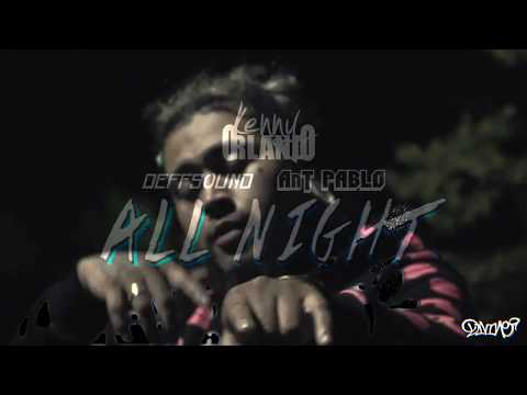 Kenny Orlando - All Night ft. DEFFSOUND & Ant Pablo (Official Music Video) [Prod. By Okaminokami]