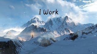 I Work | Beautiful Chill Mix