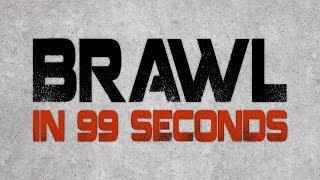 Brawl in 99 Seconds