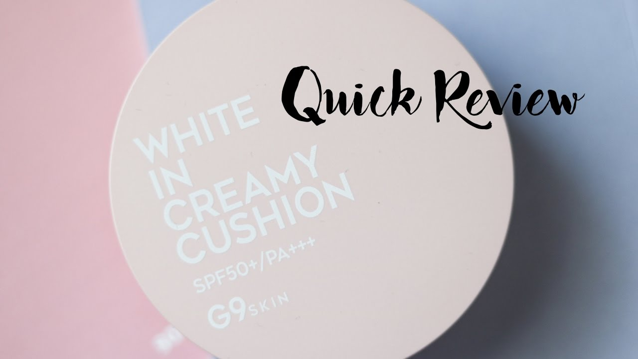Quick Review G9 Skin White In Creamy Cushion