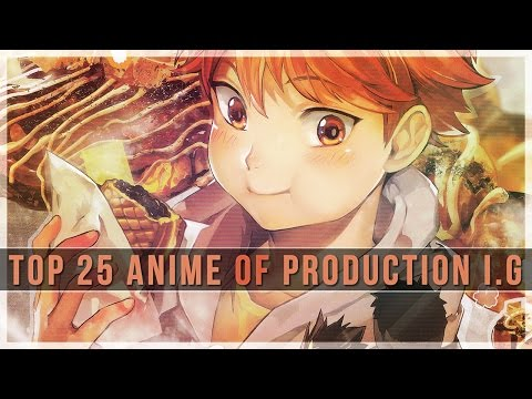 Top 25 Anime of Studio Production I.G