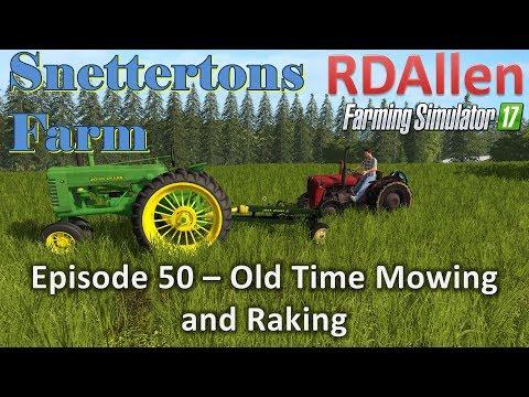 Farming Simulator 17 Snettertons E50 - Old Time Mowing and Raking
