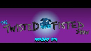 Twisted and Fisted: Episode 16
