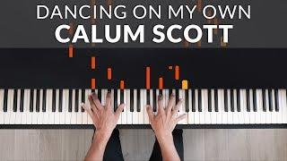 Calum Scott - Dancing On My Own | Tutorial of my Piano Cover