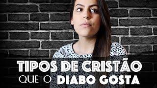 TIPOS DE CRISTÃO QUE O DIABO GOSTA | Mensagem forte