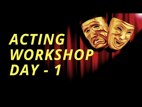 ACTING WORKSHOP FOR BEGINNERS Day -1