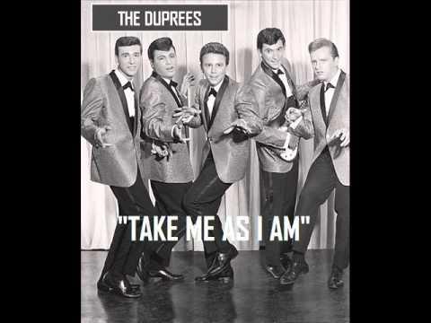 TAKE ME AS I AM ~ The Duprees  (1962)