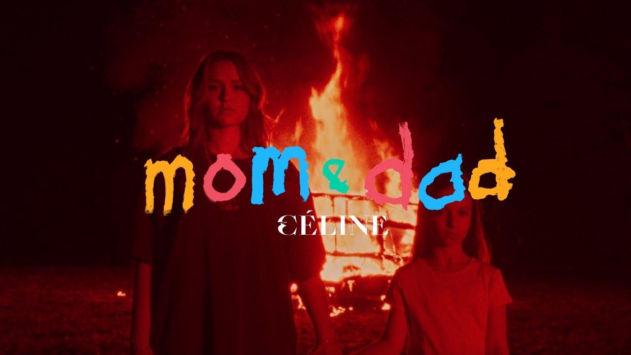 CÉLINE - Mom&Dad (Offizielles Video)