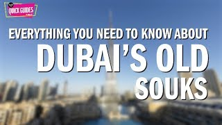 Everything You Need To Know About Dubai's Old Souks (2018)
