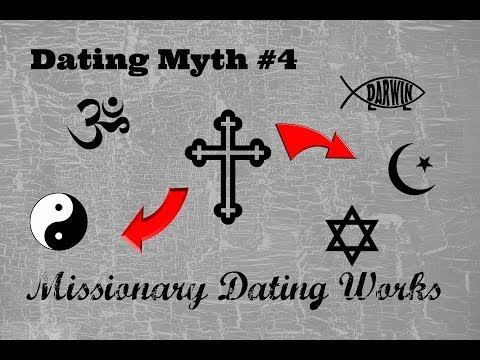 Dating Myth #4: Missionary Dating Works