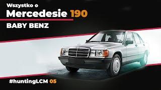 Wszystko o Mercedesie 190. Czy BABY BENZ naprawdę był BABY? hLCM 05