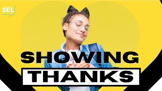 SEL Video Lesson of the Week (15) Showing Thanks
