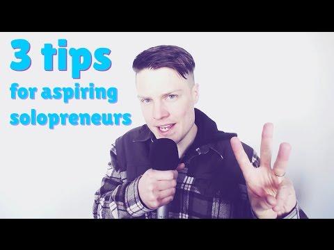 3 tips for aspiring solopreneurs