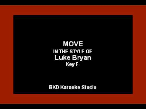 Move (In the Style of Luke Bryan) (Karaoke with Lyrics)