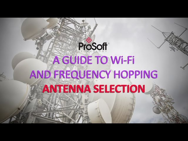 A Guide to Wi-Fi and Frequency Hopping Antenna Selection