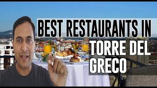 Best Restaurants and Places to Eat in Torre Del Greco, Italy