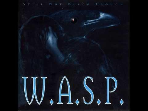 W.A.S.P. - Still Not Black Enough Full Album