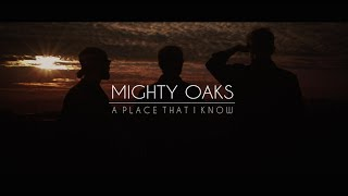 Repeat youtube video MIGHTY OAKS • A PLACE THAT I KNOW (TEASER)