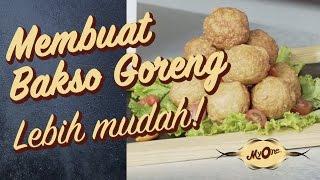 MyOne with Chef Lucky : Bakso Goreng (MyOne Fried Meatball)