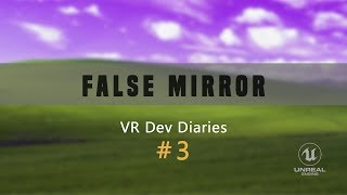 False Mirror - VR Dev Diary #3 (Operating System)