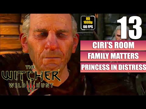 The Witcher 3 Wild Hunt - Family Matters - Ciri's Room - Gameplay Walkthrough Part 13 No Commentary