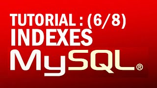 mysql tutorial for beginners (6/8) : Indexes