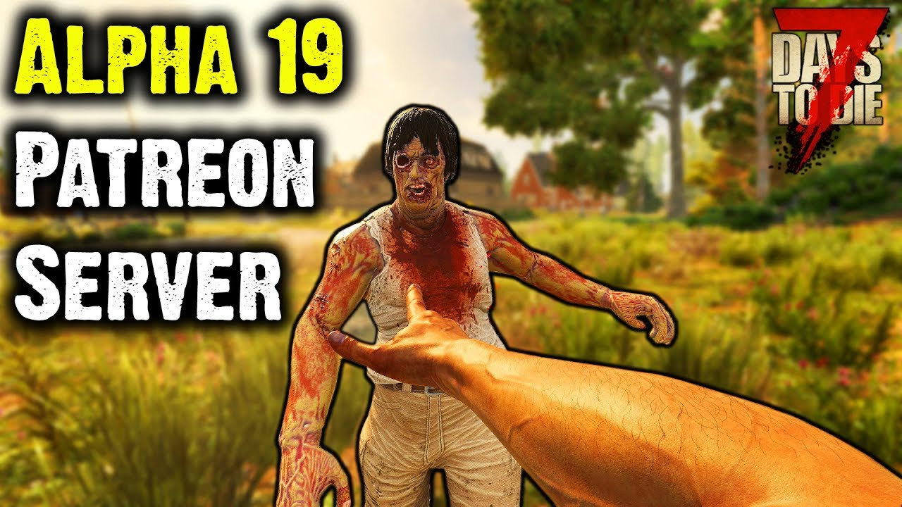 7 Days To Die Alpha 19 - Here We Go Again. #1