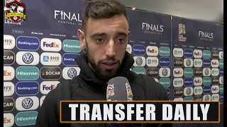 Bruno Fernandes speaks out about Manchester United move? Transfer Daily
