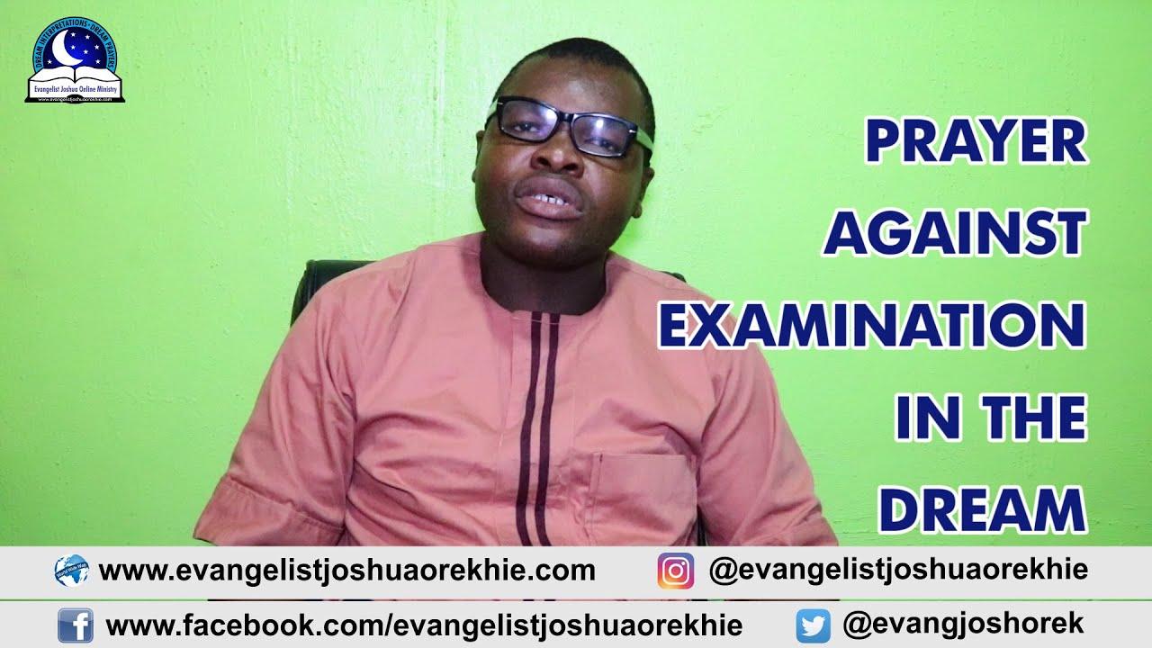 PRAYER AGAINST EXAMS IN THE DREAM - Evangelist Joshua TV