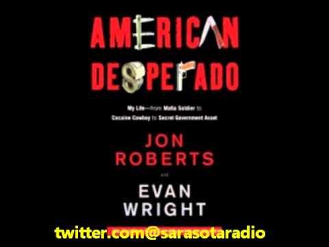 """American Desperado"" Interview With Jon Roberts And Evan Wright"