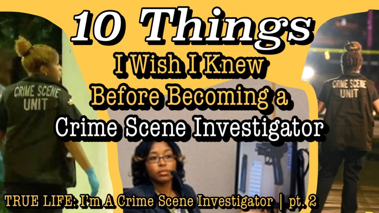 Download 10 Things I Wish I Knew Before Becoming a Crime Scene Investigator