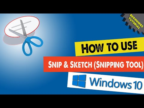 How to use Snip & Sketch (Snipping Tool) app in Windows 10 (Beginners Tutorial)