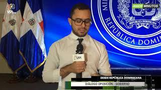 República Dominicana - Posibles acuerdos en el diálogo- VPITV
