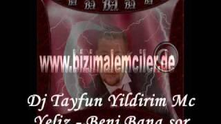 Dj Tayfun Yildirim & Mc Yeliz - Beni Bana sor - 2010 yeni mix yeni Süpper Mix Isyan Damar.wmv