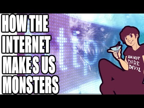 How the Internet Makes Us Into Monsters