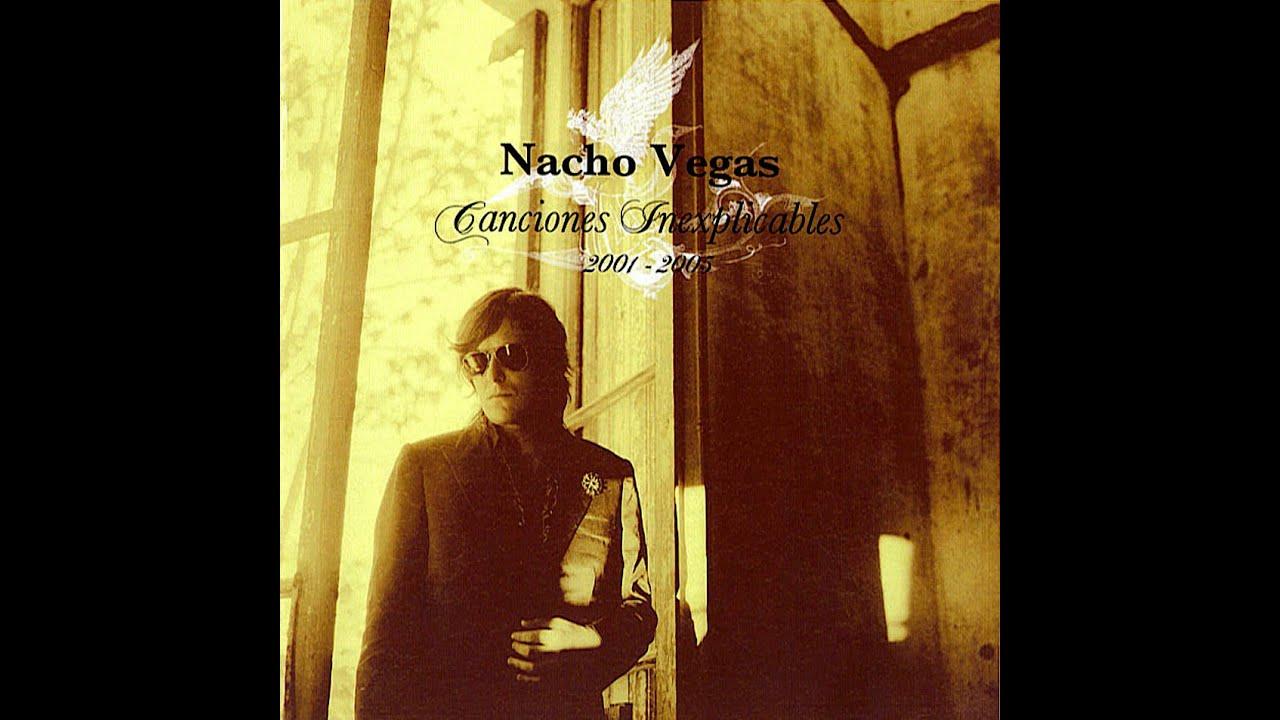 nacho vegas canciones inexplicables